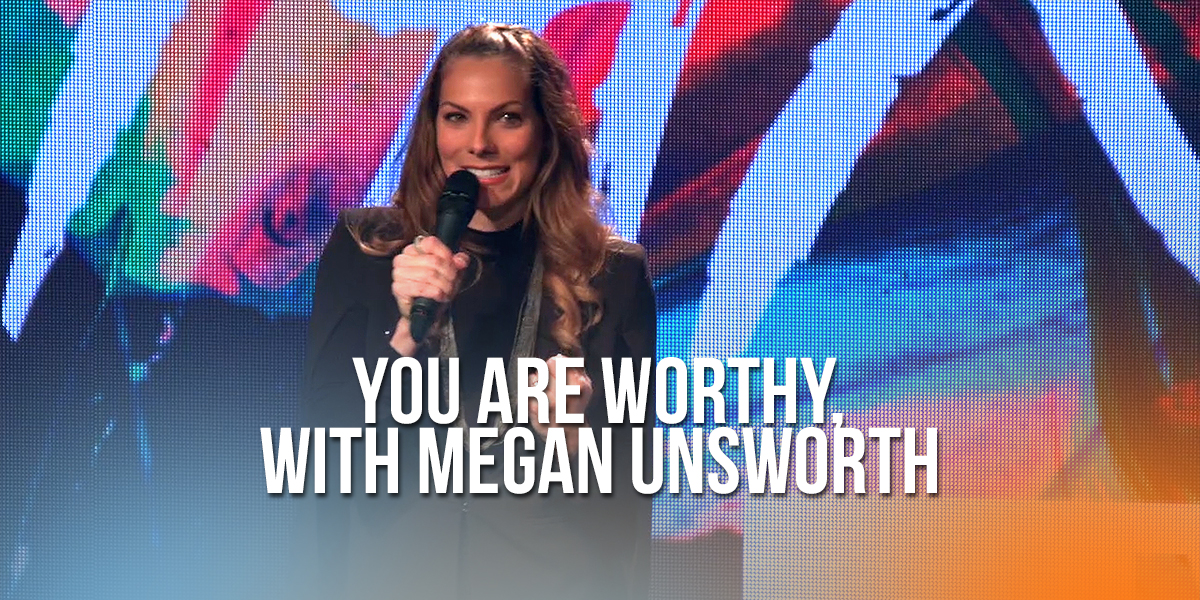 226-You-Are-Worthy-with-Megan-Unsworth-BLOG